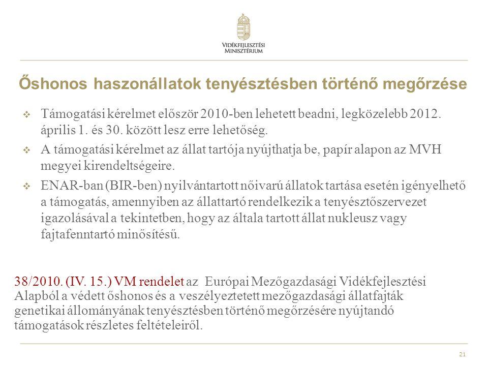 22 Agrár-erdészeti rendszerek létrehozása  A jogcím 2009-ben indult.