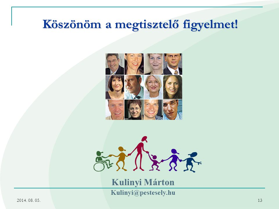 2014. 08. 05.13 Köszönöm a megtisztelő figyelmet! Kulinyi Márton Kulinyi@pestesely.hu