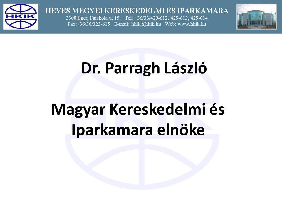 Dr. Parragh László Magyar Kereskedelmi és Iparkamara elnöke