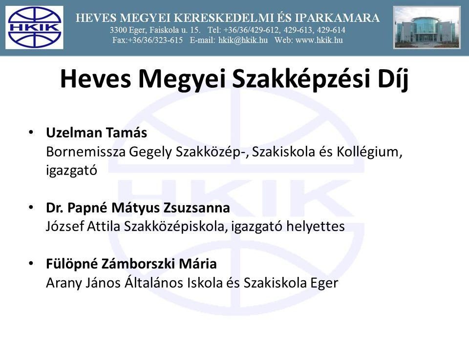 Heves Megyei Szakképzési Díj Uzelman Tamás Bornemissza Gegely Szakközép-, Szakiskola és Kollégium, igazgató Dr.