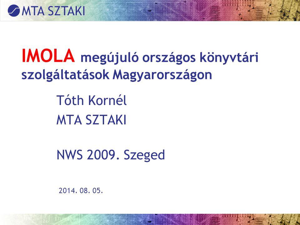 IMOLA – működési modell ●A modell sematikus rajzán megfigyelhetők a modulok, szolgáltatási és jogosultsági szintek és a központi adatbázis fő gyarapodási metódusai (3.
