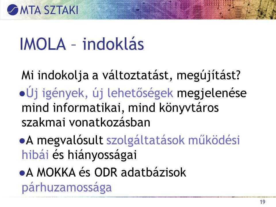 IMOLA – indoklás Mi indokolja a változtatást, megújítást.