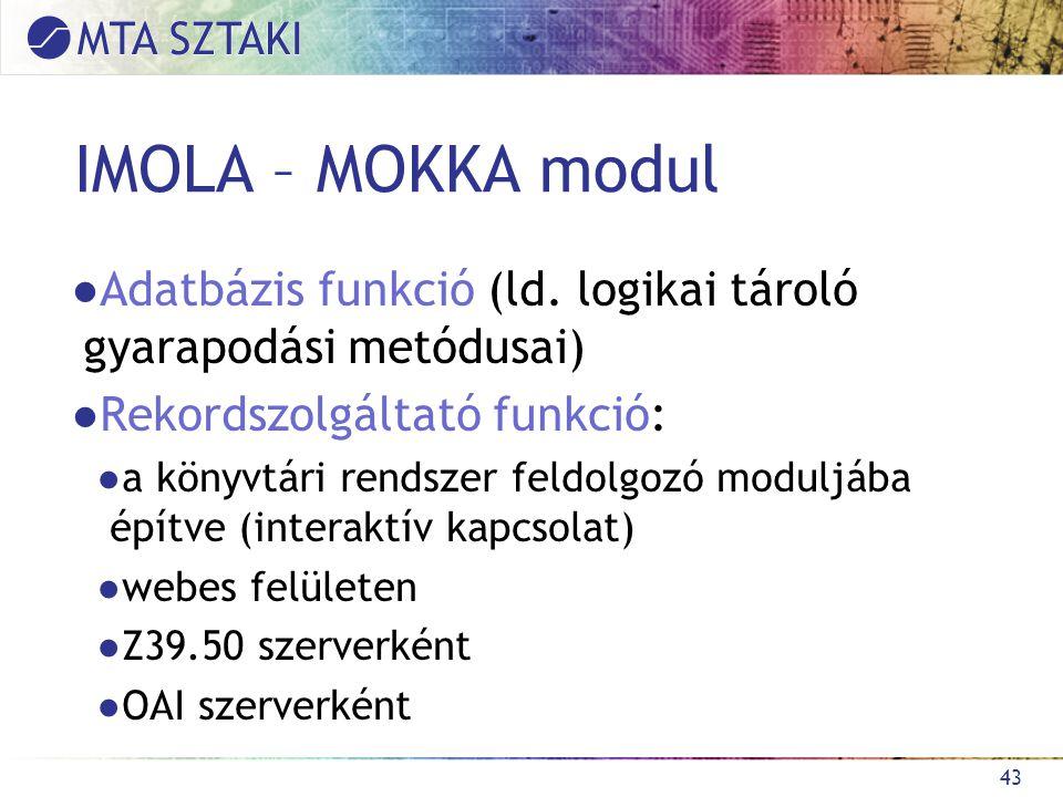 IMOLA – MOKKA modul ●Adatbázis funkció (ld.
