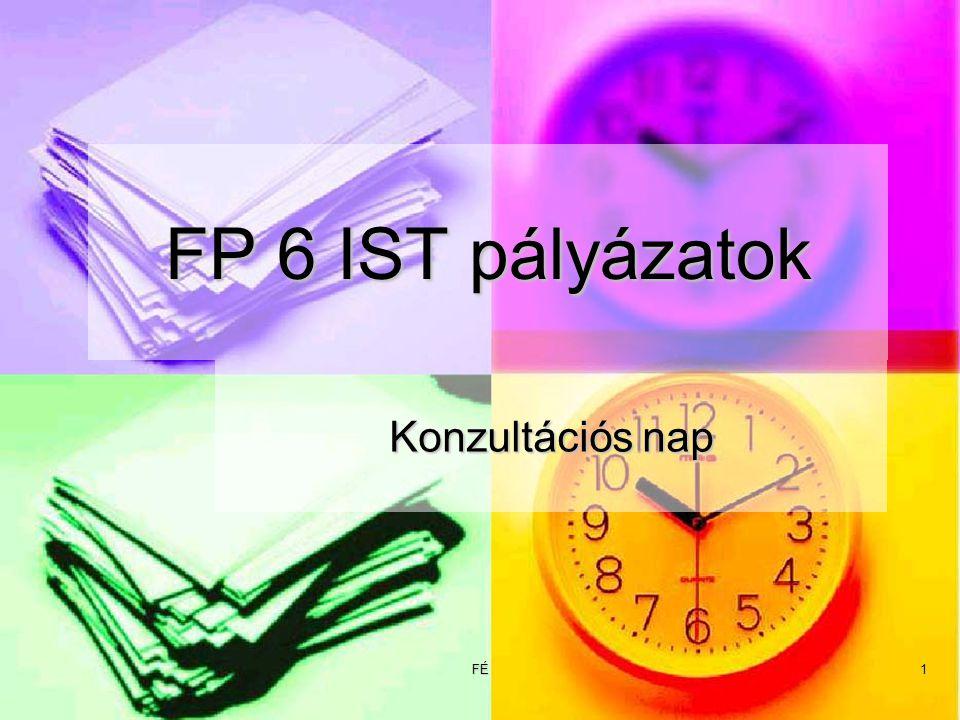 FÉ1 FP 6 IST pályázatok Konzultációs nap