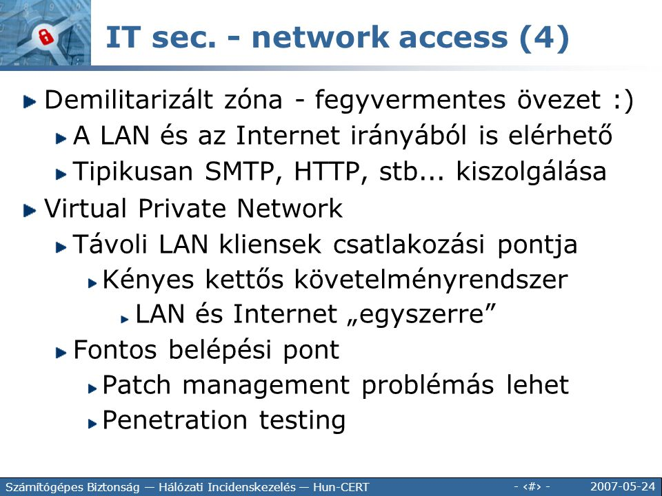 2007-05-24 - 116 - Számítógépes Biztonság — Hálózati Incidenskezelés — Hun-CERT IT sec. - network access (4) Demilitarizált zóna - fegyvermentes öveze