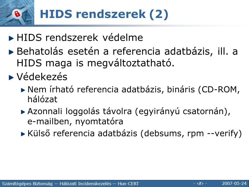 2007-05-24 - 130 - Számítógépes Biztonság — Hálózati Incidenskezelés — Hun-CERT HIDS rendszerek védelme Behatolás esetén a referencia adatbázis, ill.