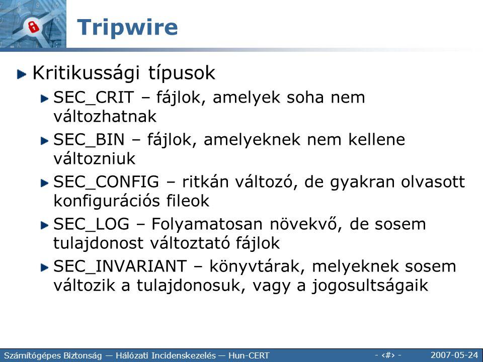 2007-05-24 - 132 - Számítógépes Biztonság — Hálózati Incidenskezelés — Hun-CERT Kritikussági típusok SEC_CRIT – fájlok, amelyek soha nem változhatnak