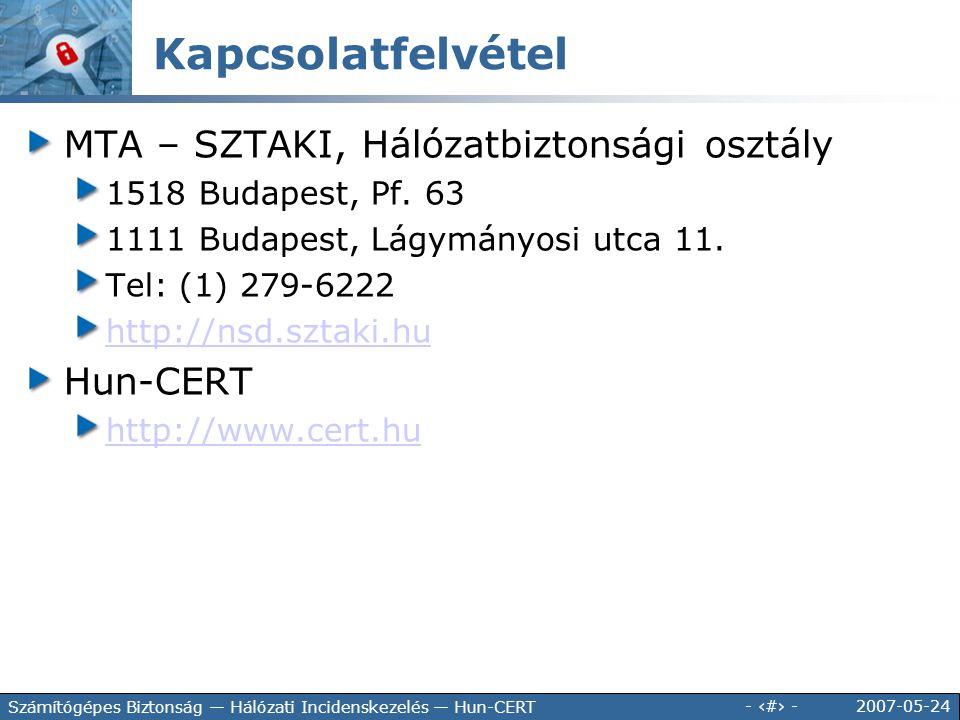 2007-05-24 - 150 - Számítógépes Biztonság — Hálózati Incidenskezelés — Hun-CERT MTA – SZTAKI, Hálózatbiztonsági osztály 1518 Budapest, Pf. 63 1111 Bud