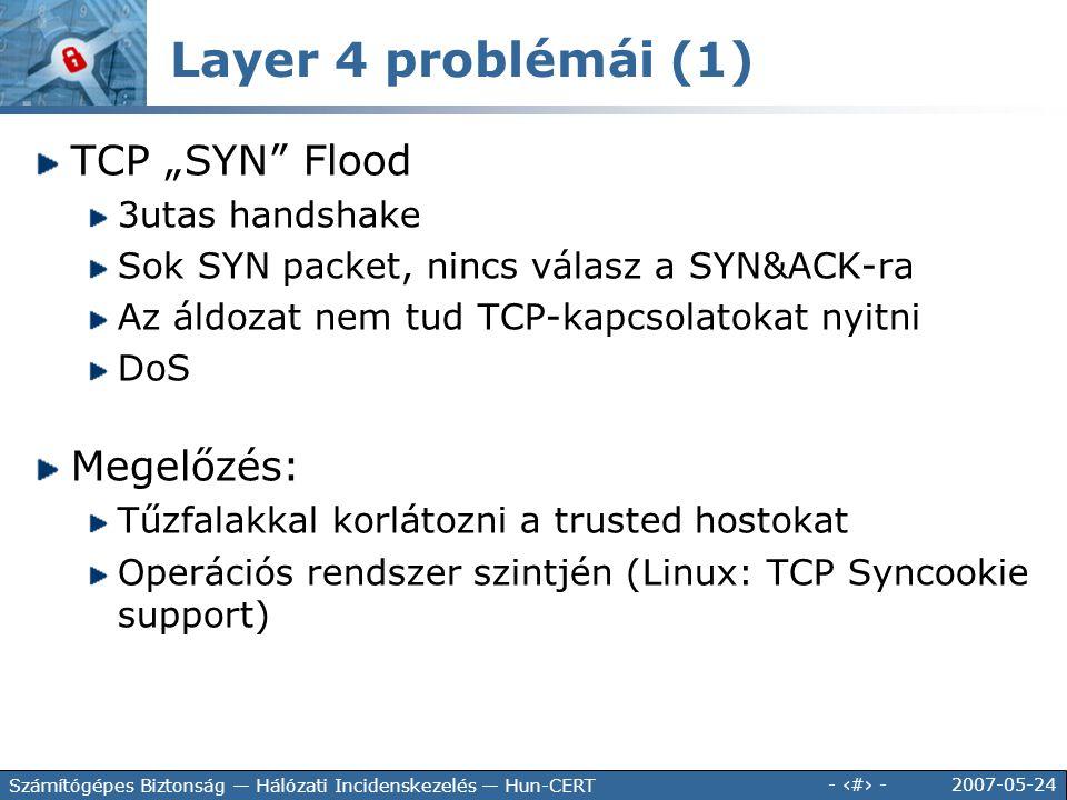 """2007-05-24 - 68 - Számítógépes Biztonság — Hálózati Incidenskezelés — Hun-CERT TCP """"SYN"""" Flood 3utas handshake Sok SYN packet, nincs válasz a SYN&ACK-"""