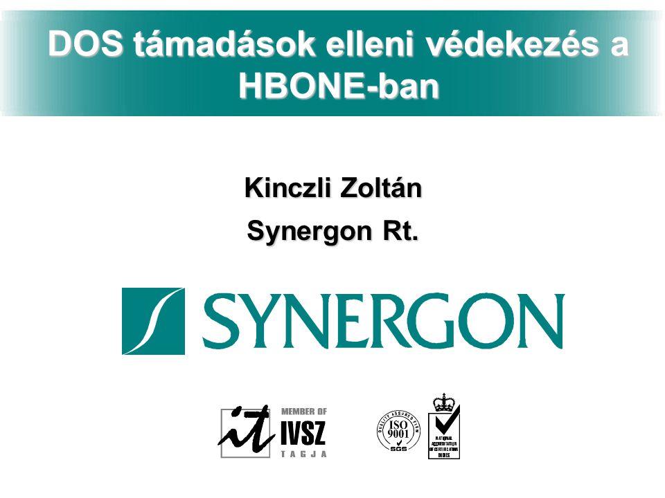 DOS támadások elleni védekezés a HBONE-ban Kinczli Zoltán Synergon Rt.