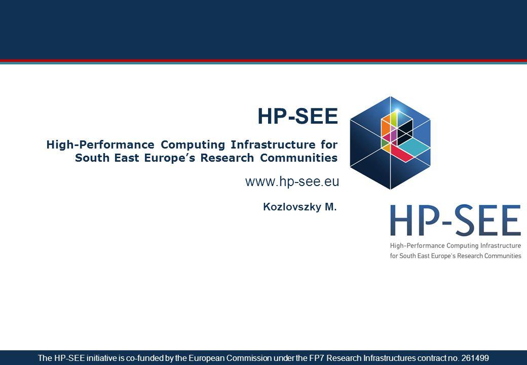HP-SEE projekt  Projekt név:High-Performance Computing Infrastructure for South East Europe's Research Communities  Projekt típus: CP & CSA  Start date: 01/09/2010  Időtartam: 24 hónap  Teljes költségvetés: 3 885 196 €  EU támogatás: 2 100 000 €  Teljes támogatás emberhónapban: 539.5  Web site: www.hp-see.eu eScience Café - Budapest – 14 November 20112