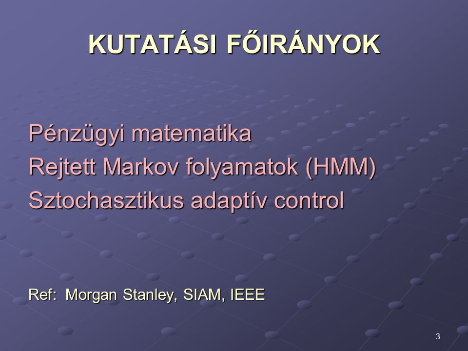34 TISZTSÉGEK IEEE Trans.on Automatic Control, AE SIAM J.