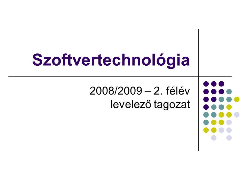 Szoftvertechnológia 2008/2009 – 2. félév levelező tagozat