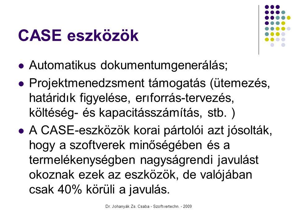 Dr. Johanyák Zs. Csaba - Szoftvertechn. - 2009 CASE eszközök Automatikus dokumentumgenerálás; Projektmenedzsment támogatás (ütemezés, határidık figyel