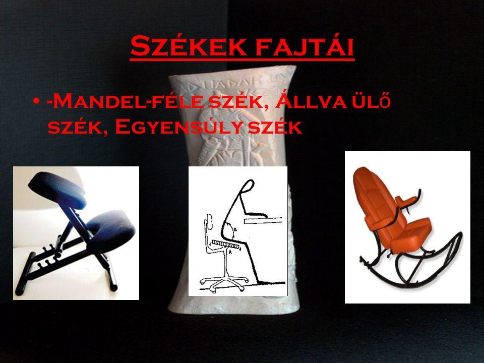 Orsós Ferenc Székek fajtái -Mandel-féle szék, Állva ül ő szék, Egyensúly szék