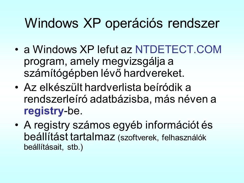 Windows XP operációs rendszer a Windows XP lefut az NTDETECT.COM program, amely megvizsgálja a számítógépben lévő hardvereket. Az elkészült hardverlis