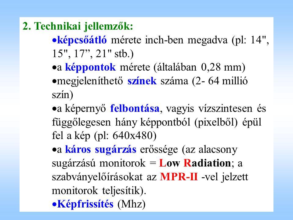 2. Technikai jellemzők:   képcsőátló mérete inch-ben megadva (pl: 14