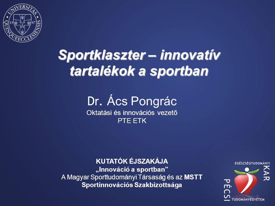 Sportklaszter – innovatív tartalékok a sportban D r.