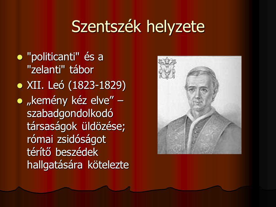 Szentszék helyzete politicanti és a zelanti tábor politicanti és a zelanti tábor XII.