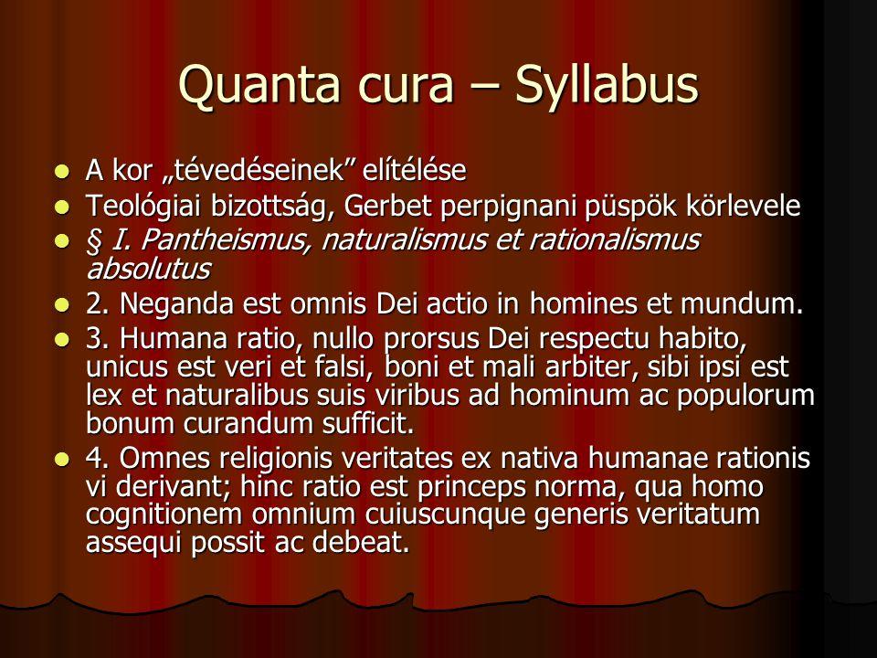 """Quanta cura – Syllabus A kor """"tévedéseinek elítélése A kor """"tévedéseinek elítélése Teológiai bizottság, Gerbet perpignani püspök körlevele Teológiai bizottság, Gerbet perpignani püspök körlevele § I."""