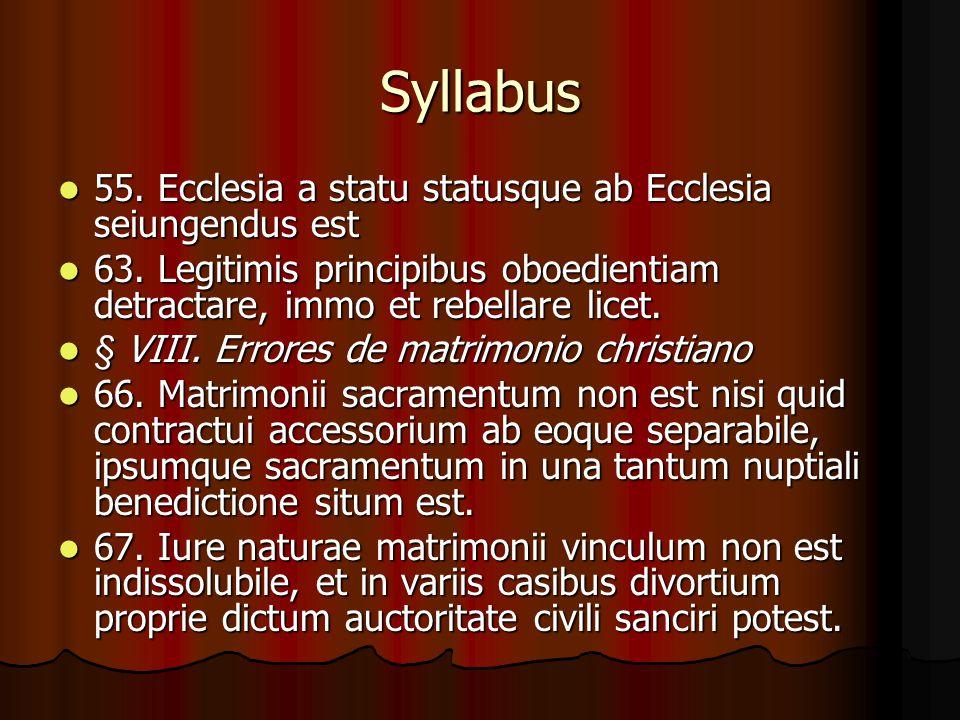 Syllabus 55.Ecclesia a statu statusque ab Ecclesia seiungendus est 55.