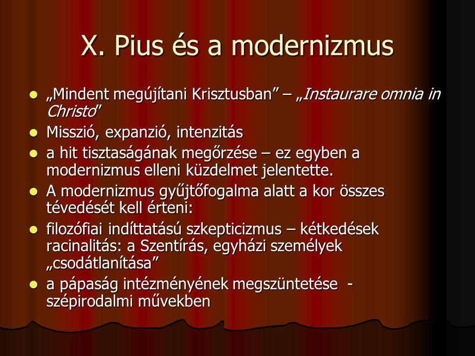 """X. Pius és a modernizmus """"Mindent megújítani Krisztusban"""" – """"Instaurare omnia in Christo"""" """"Mindent megújítani Krisztusban"""" – """"Instaurare omnia in Chri"""