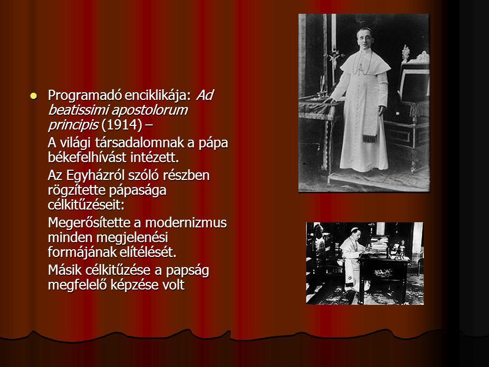 Programadó enciklikája: Ad beatissimi apostolorum principis (1914) – Programadó enciklikája: Ad beatissimi apostolorum principis (1914) – A világi társadalomnak a pápa békefelhívást intézett.