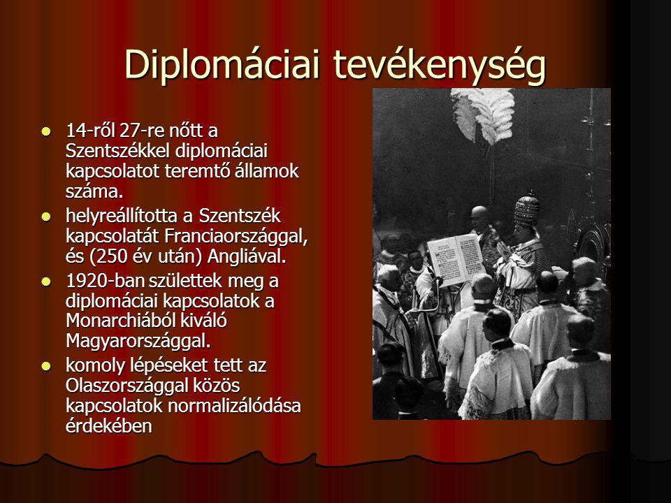 Diplomáciai tevékenység 14-ről 27-re nőtt a Szentszékkel diplomáciai kapcsolatot teremtő államok száma. 14-ről 27-re nőtt a Szentszékkel diplomáciai k