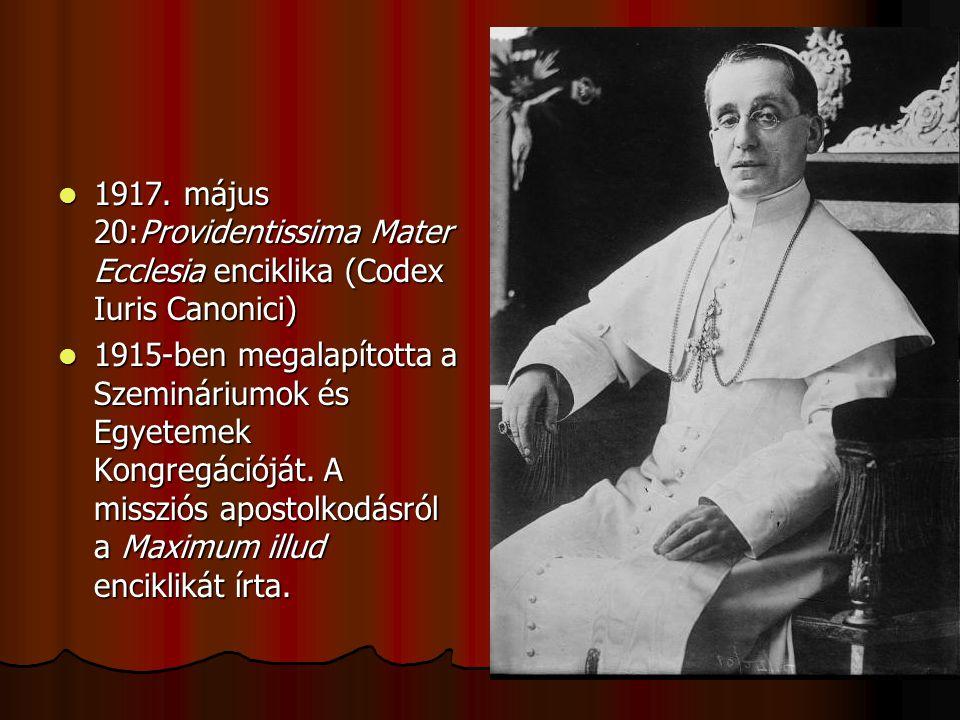 1917. május 20:Providentissima Mater Ecclesia enciklika (Codex Iuris Canonici) 1917. május 20:Providentissima Mater Ecclesia enciklika (Codex Iuris Ca