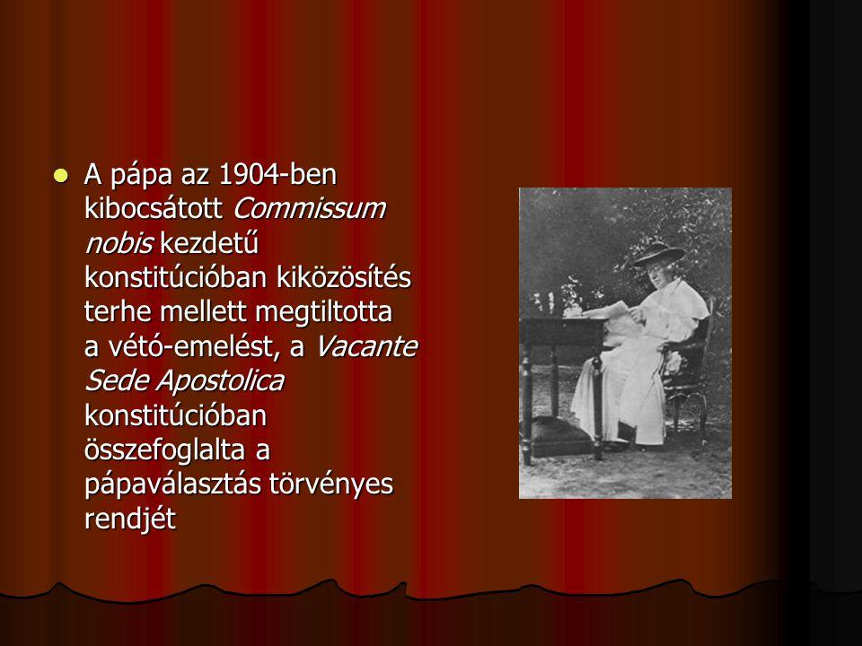 A pápa az 1904-ben kibocsátott Commissum nobis kezdetű konstitúcióban kiközösítés terhe mellett megtiltotta a vétó-emelést, a Vacante Sede Apostolica