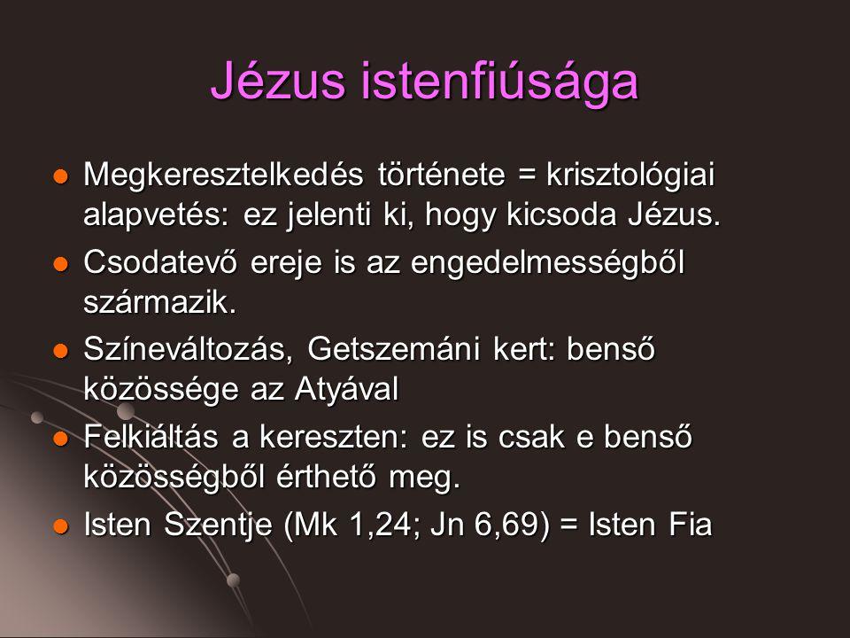 Jézus istenfiúsága Megkeresztelkedés története = krisztológiai alapvetés: ez jelenti ki, hogy kicsoda Jézus.