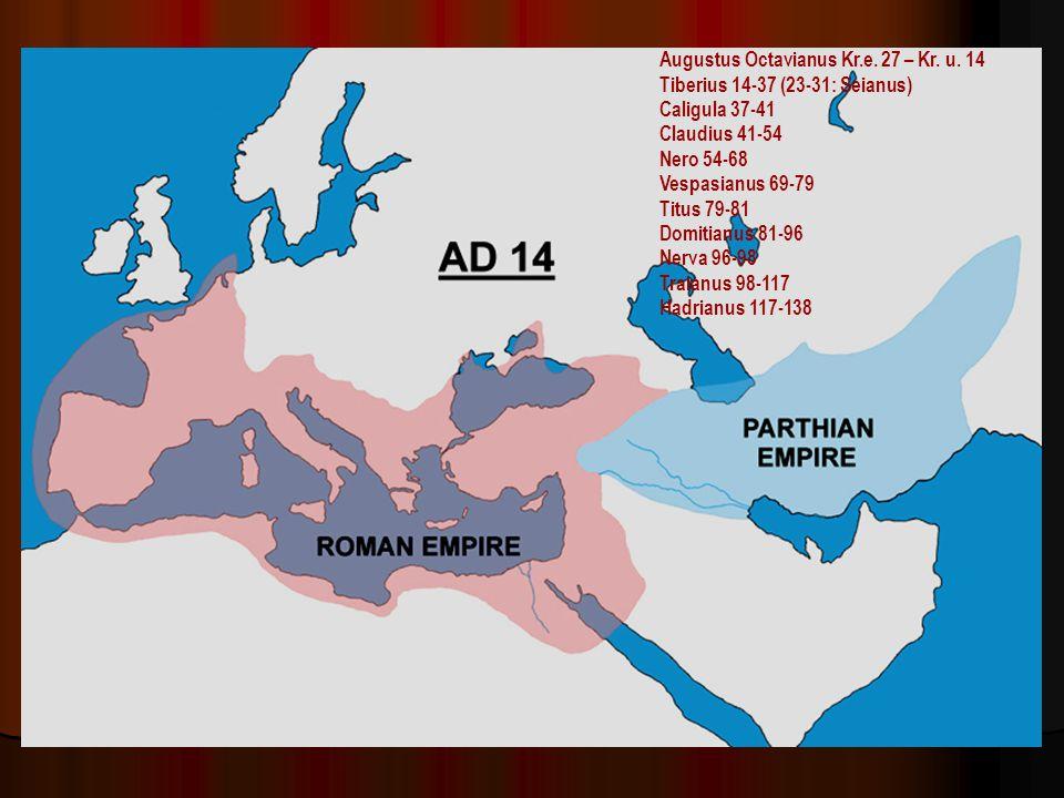 Augustus Octavianus Kr.e. 27 – Kr. u. 14 Tiberius 14-37 (23-31: Seianus) Caligula 37-41 Claudius 41-54 Nero 54-68 Vespasianus 69-79 Titus 79-81 Domiti