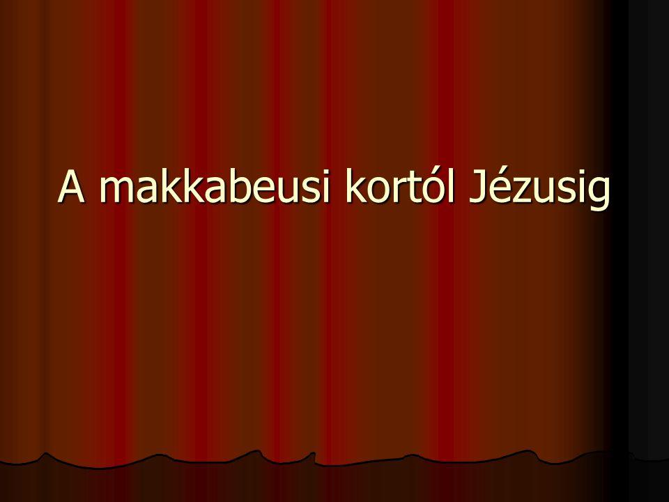 A makkabeusi kortól Jézusig