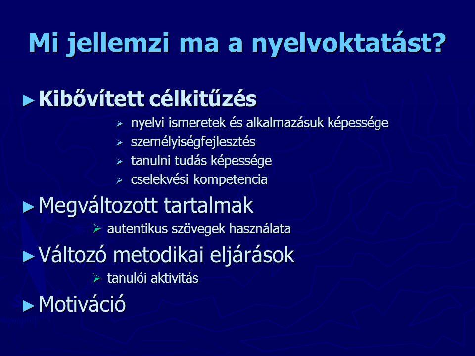 Mi jellemzi ma a nyelvoktatást.