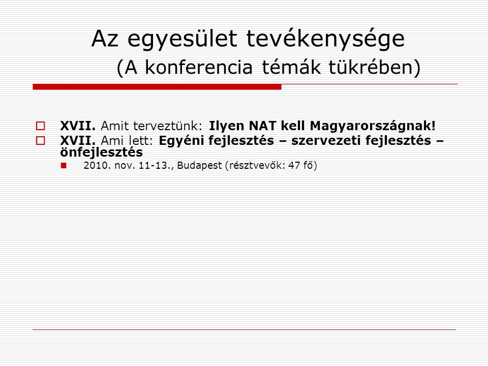 Az egyesület tevékenysége (A konferencia témák tükrében)  XVII.
