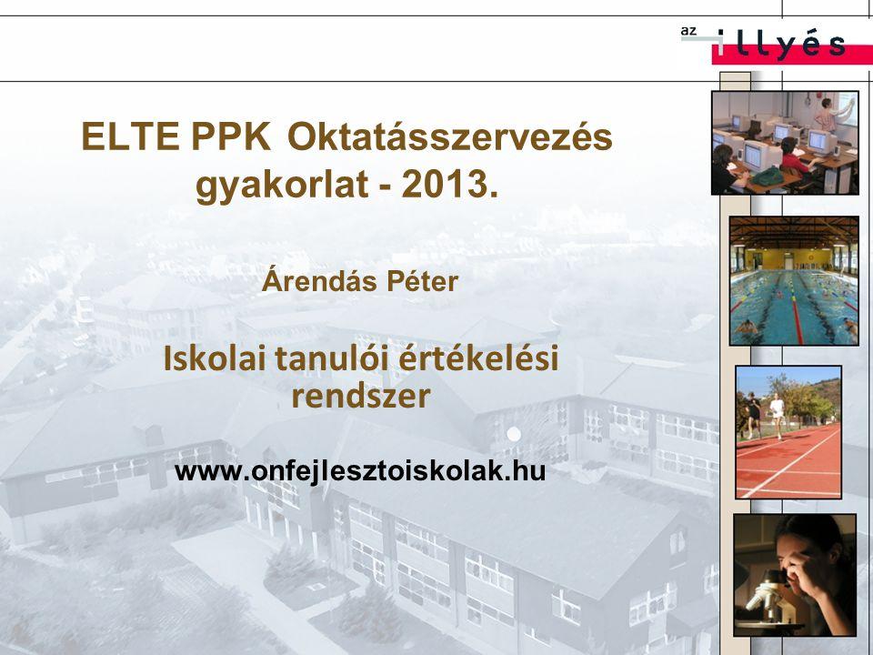ELTE PPK Oktatásszervezés gyakorlat - 2013.