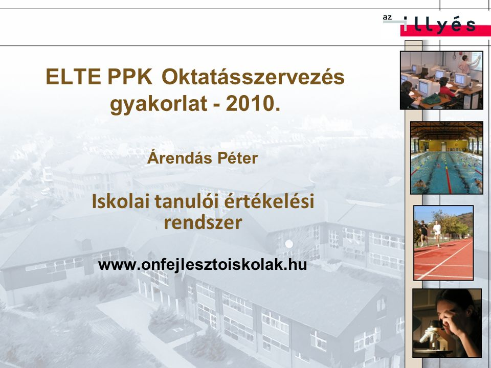 ELTE PPK Oktatásszervezés gyakorlat - 2010.