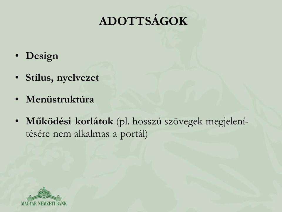 ADOTTSÁGOK Design Stílus, nyelvezet Menüstruktúra Működési korlátok (pl.