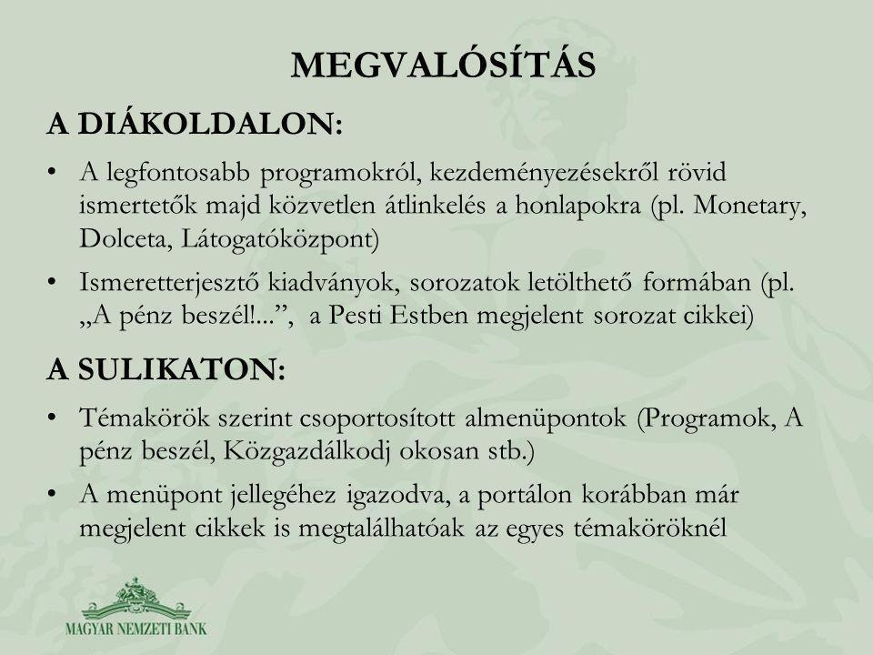 MEGVALÓSÍTÁS A DIÁKOLDALON: A legfontosabb programokról, kezdeményezésekről rövid ismertetők majd közvetlen átlinkelés a honlapokra (pl.