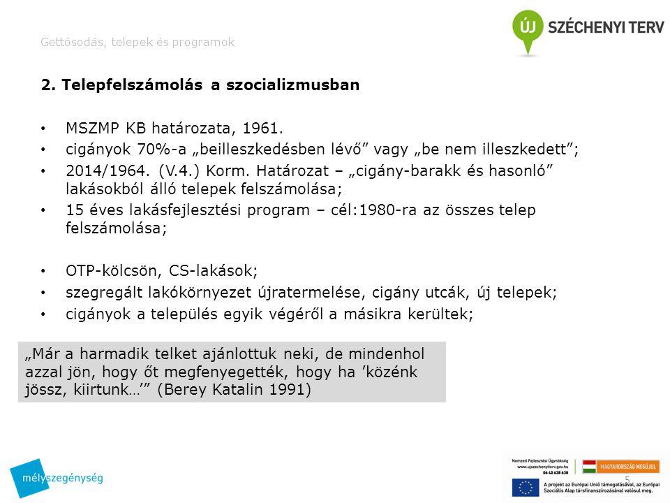 Gettósodás, telepek és programok 2.Telepfelszámolás a szocializmusban MSZMP KB határozata, 1961.
