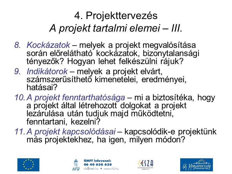 4.Projekttervezés A projekt tartalmi elemei – III.