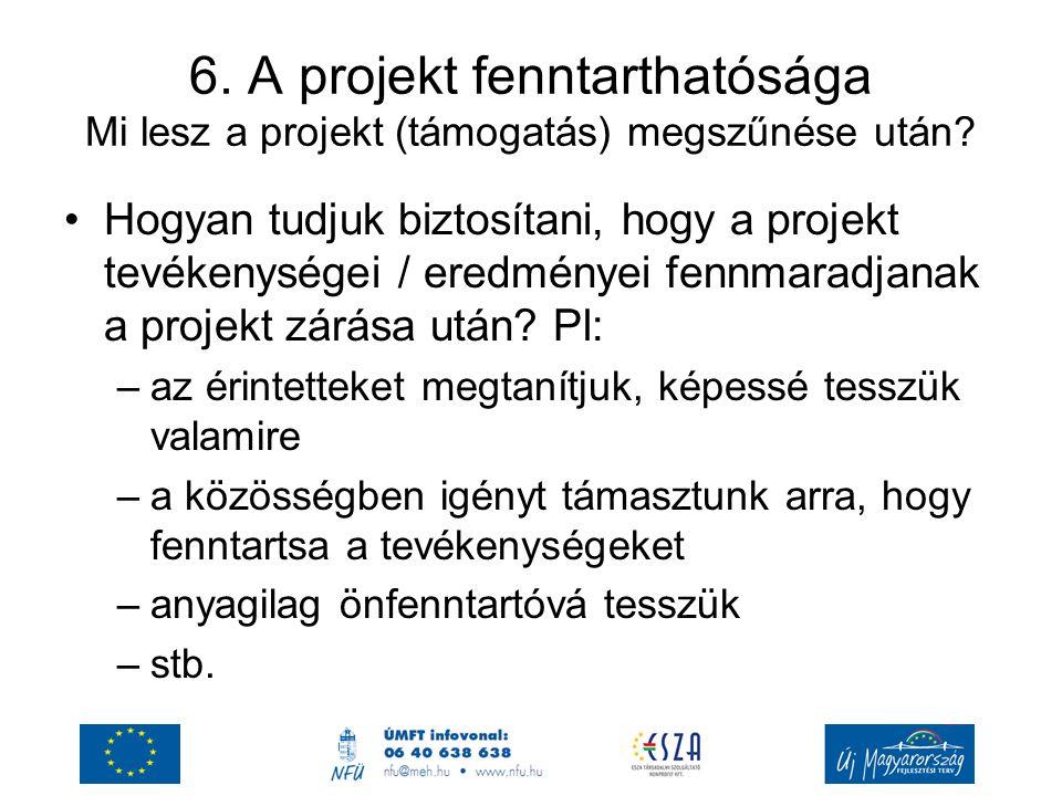 6.A projekt fenntarthatósága Mi lesz a projekt (támogatás) megszűnése után.