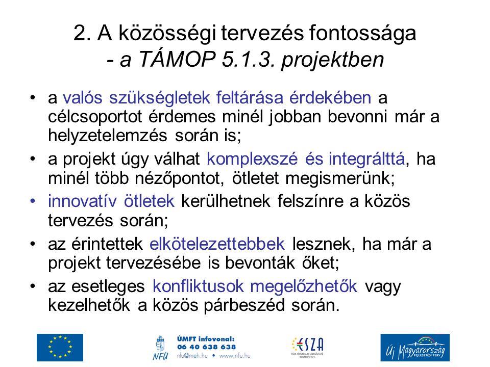 2.A közösségi tervezés fontossága - a TÁMOP 5.1.3.