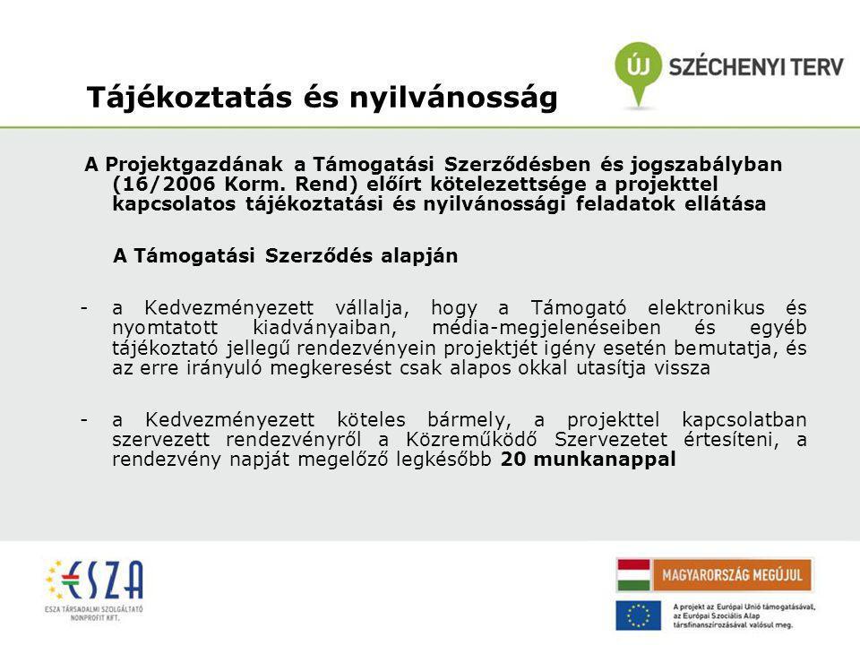Tájékoztatás és nyilvánosság A Projektgazdának a Támogatási Szerződésben és jogszabályban (16/2006 Korm. Rend) előírt kötelezettsége a projekttel kapc