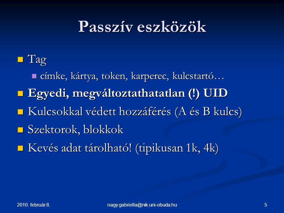 2010. február 8. 5nagy.gabriella@nik.uni-obuda.hu Passzív eszközök Tag Tag címke, kártya, token, karperec, kulcstartó… címke, kártya, token, karperec,