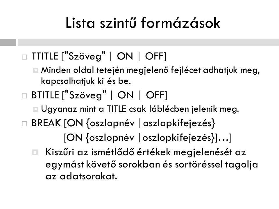 Lista szintű formázások  TTITLE [