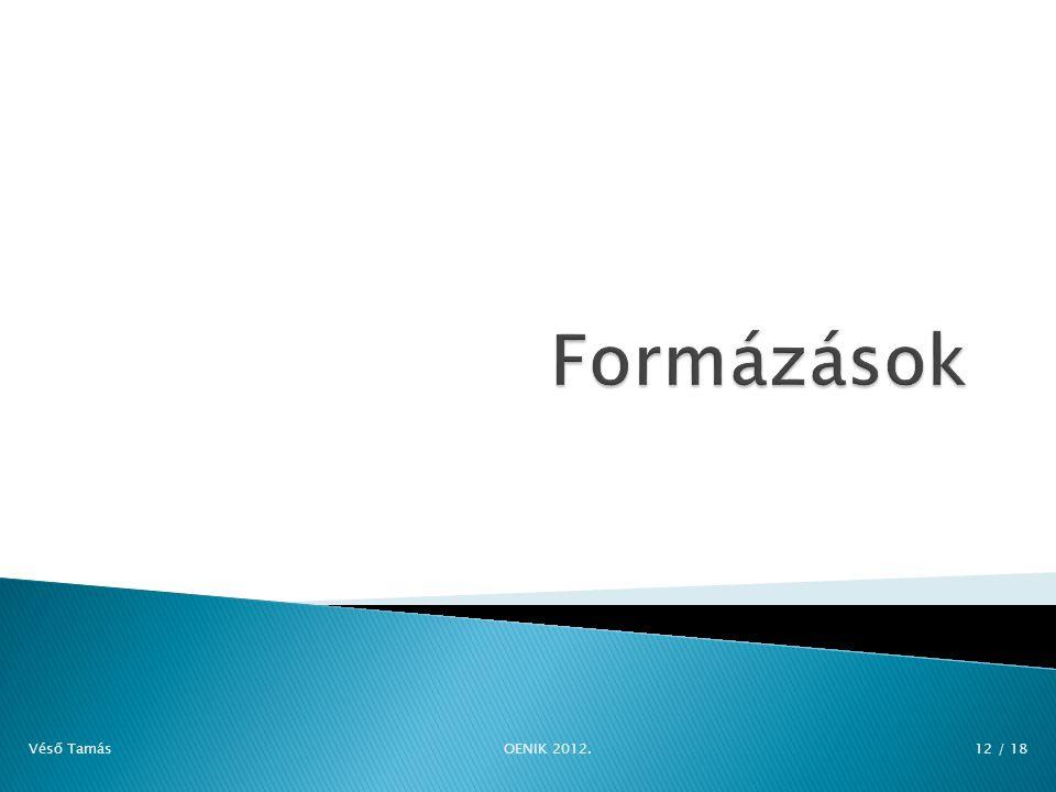 Véső Tamás OENIK 2012. 12 / 18