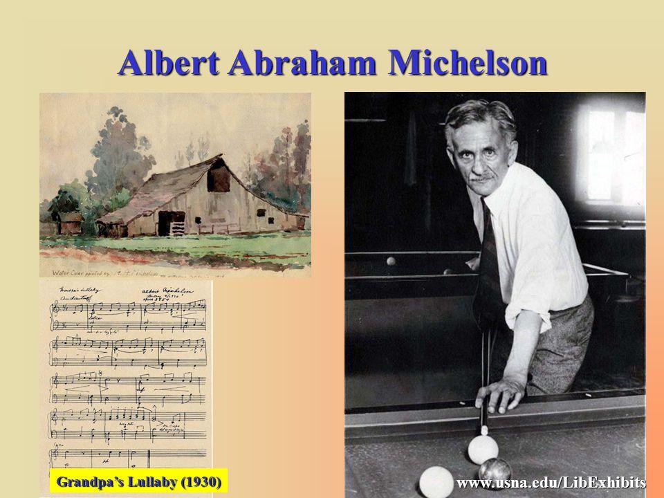 Albert Abraham Michelson Grandpa's Lullaby (1930) www.usna.edu/LibExhibits