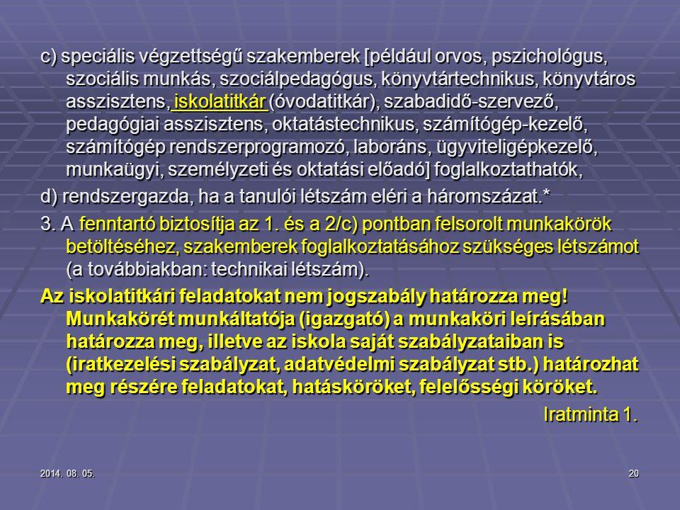 2014. 08. 05.2014. 08. 05.2014. 08. 05.20 c) speciális végzettségű szakemberek [például orvos, pszichológus, szociális munkás, szociálpedagógus, könyv