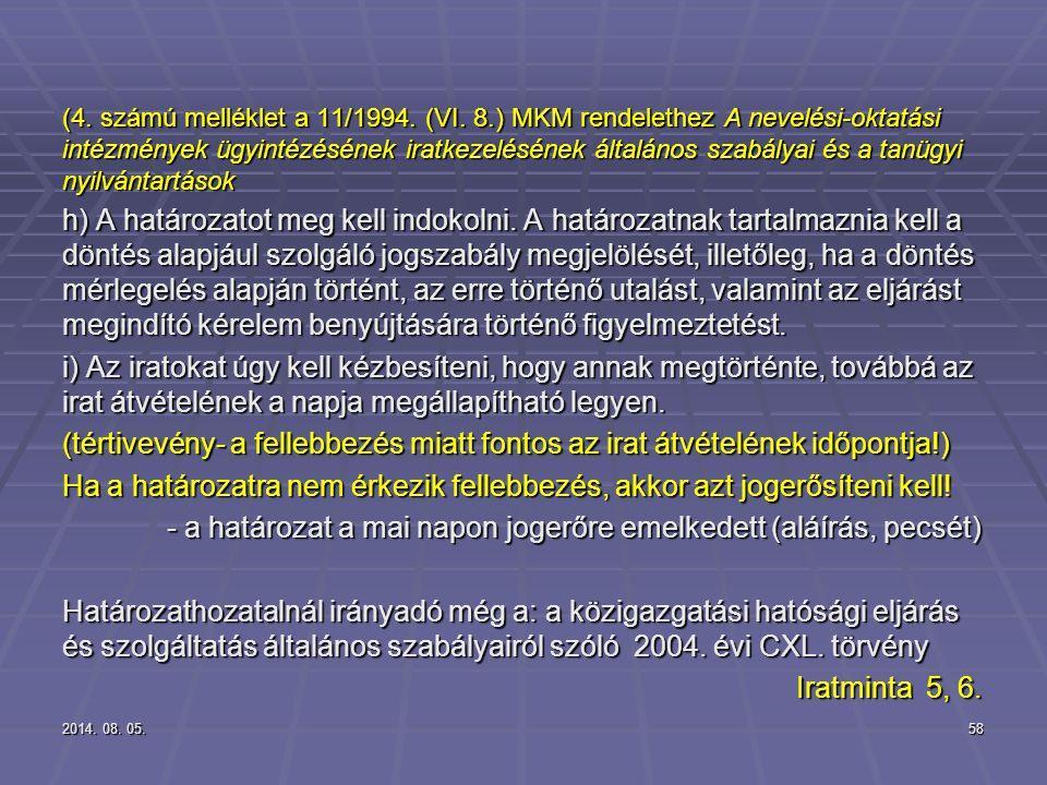 2014. 08. 05.2014. 08. 05.2014. 08. 05.58 (4. számú melléklet a 11/1994. (VI. 8.) MKM rendelethez A nevelési-oktatási intézmények ügyintézésének iratk